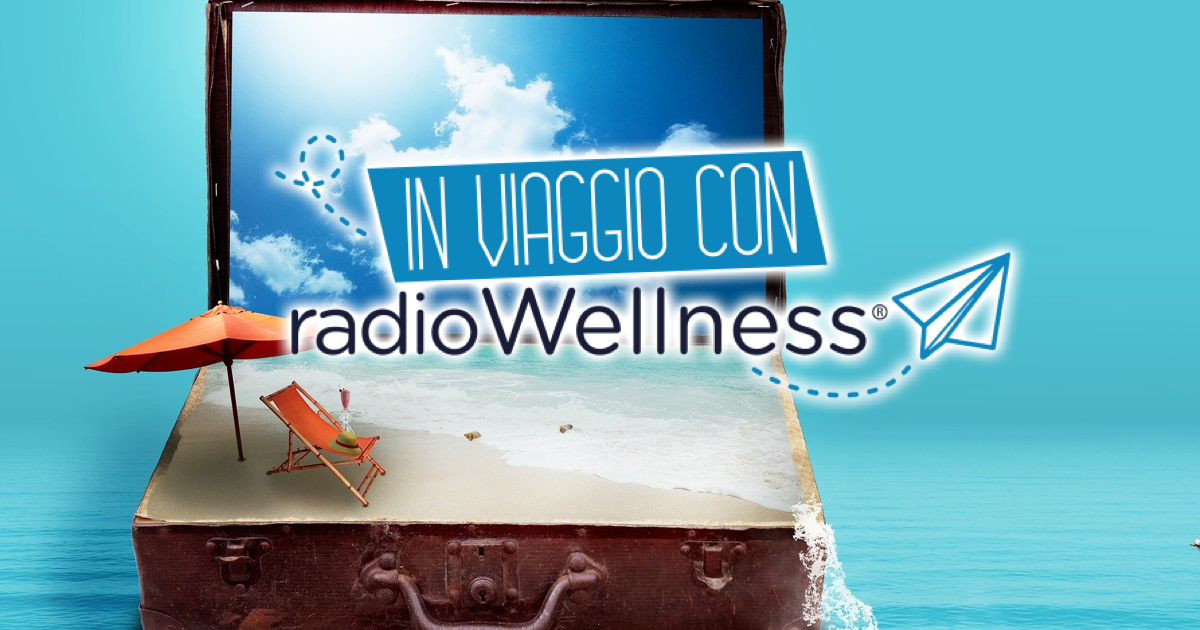 Il viaggio virtuale di Radio Wellness con il Touring Club Italiano